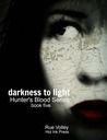 Darkness to Light (Hunter's Blood Series, #5)