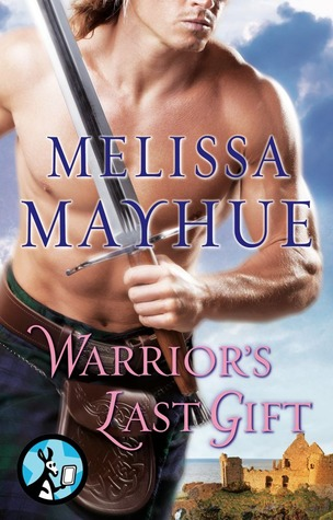 Spotlight on Warrior's Last Gift by Melissa Mayhue + Giveaway