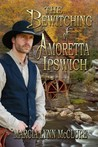The Bewitching of Amoretta Ipswich (Book, #1)
