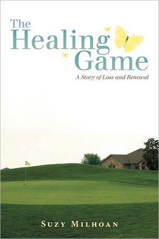 The Healing Game: A Story of Loss and Renewal