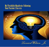 My Flexibility Manifesto by Leonard Wilson, Jr.