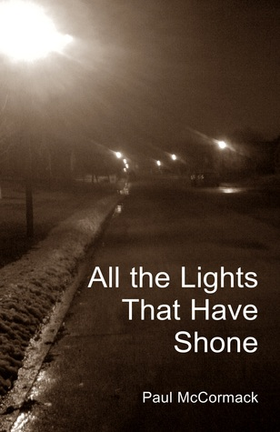 All the Lights That Have Shone by Paul McCormack