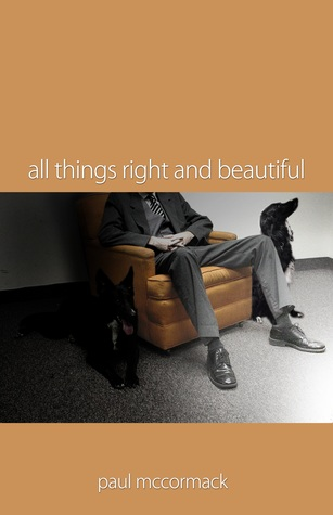 All Things Right and Beautiful by Paul McCormack