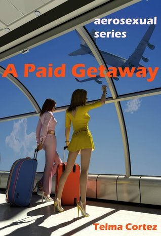 A Paid Getaway (Aerosexual Series)