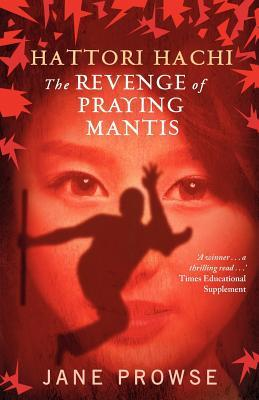 The Revenge of Praying Mantis (Hattori Hachi, #1)