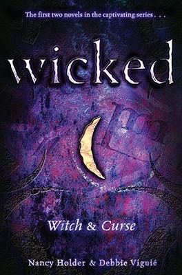 Wicked: Witch &amp; Curse (Wicked, #1-2)