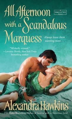 All Afternoon with a Scandalous Marquess (Lords of Vice, #5)