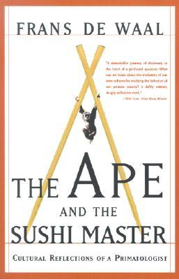 The Ape And The Sushi Master Reflections Of A Primatologist