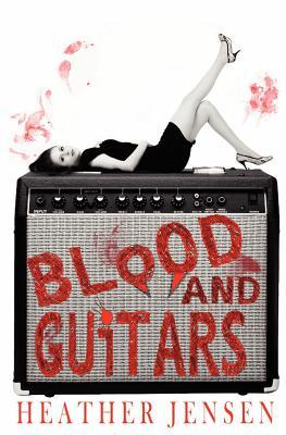 Blood and Guitars (Blood and Guitars, #1)