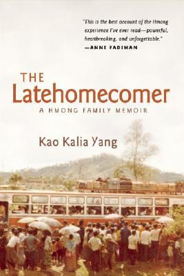 The Latehomecomer by Kao Kalia Yang