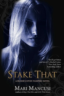 Stake That! (Blood Coven Vampire, #2)