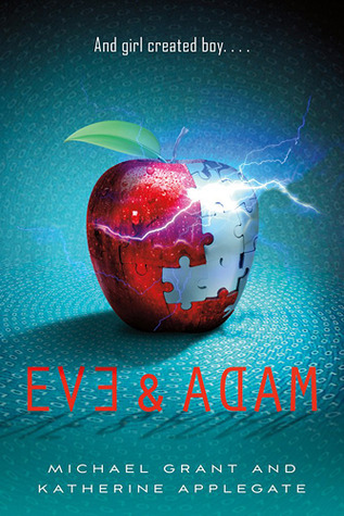 Eve and Adam by Michael Grant & Katherine Applegate