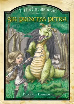 Sir Princess Petra by Diane Mae Robinson