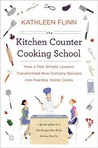 The Kitchen Counter Cooking School: How a Few Simple Lessons Transformed Nine Culinary Novices into Fearless Home Cooks