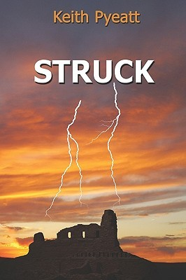 Struck by Keith Pyeatt