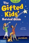The Gifted Kids' Survival Guide: For Ages 10 & Under