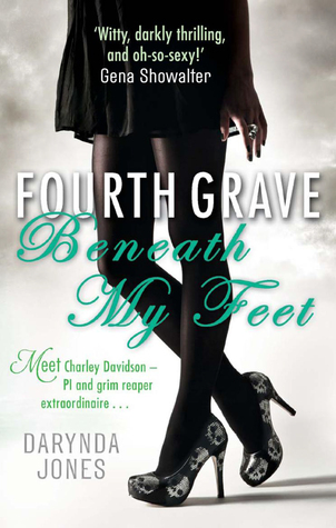 Fourth Grave Beneath My Feet (Charley Davidson #4) - Darynda Jones