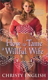 How to Tame a Willful Wife (Shakespeare in Love Series #1)