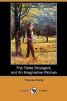 The Three Strangers, and an Imaginative Woman (Dodo Press)