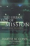 The Urban Face of Mission: Ministering the Gospel in a Diverse and Changing World