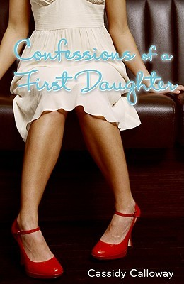 Confessions of a First Daughter (First Daughter, #1)