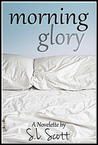 Morning Glory - A Novelette by S.L. Scott
