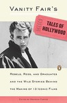 Vanity Fair's Tales of Hollywood: Rebels, Reds, and Graduates and the Wild Stories Behind theMaking of 13 Iconic Films