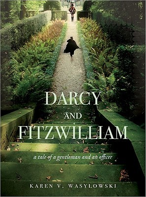 Darcy and Fitzwilliam: A Tale of a Gentleman and an Officer (Darcy and Fitzwilliam, #1)