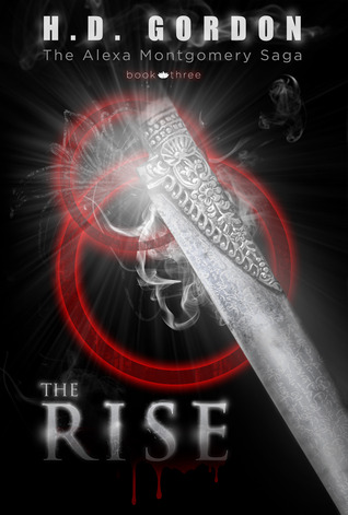 The Rise (The Alexa Montgomery Saga #3)