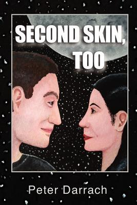 Second Skin, Too by Peter Darrach