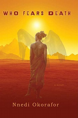 Book cover: Who Fears Death by Nnedi Okarafor