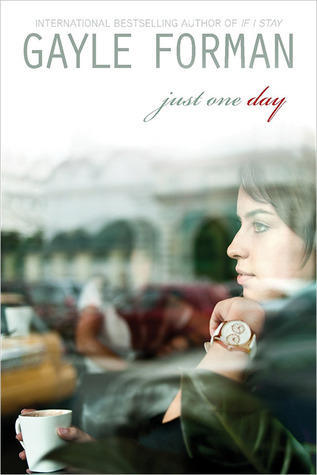 Michelle Covets: Just One Day by Gayle Forman