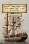 Thirty Years from Home: A Seaman's View of the War of 1812