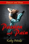Passion and Pain (Dancers and Divas #1)