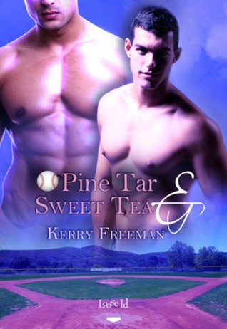 Pine Tar & Sweet Tea by Kerry Freeman