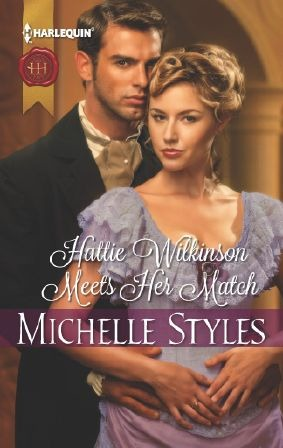 Hattie Wilkinson Meets Her Match by Michelle Styles