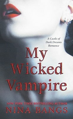 My Wicked Vampire (Castle of Dark Dreams, #4)