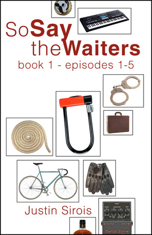 So Say the Waiters book 1 by Justin Sirois