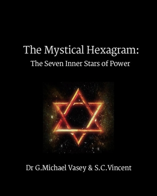 The Mystical Hexagram by G. Michael Vasey