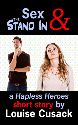 Sex & The Stand In (Hapless Heros)