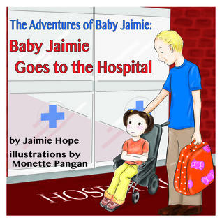 The Adventures of Baby Jaimie: Baby Jaimie Goes To The Hospital