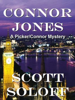 Connor Jones - A Picker/Connor Mystery by Scott Soloff