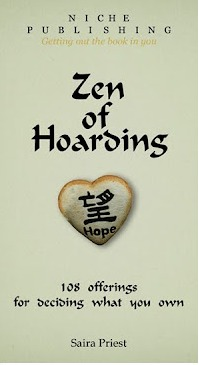 Zen of Hoarding by Saira Priest