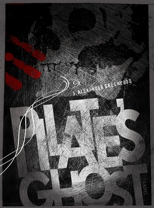 Pilate's Ghost by J. Alexander Greenwood