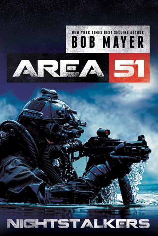 Area 51 Nightstalkers by Bob Mayer