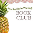 Infertility: The Ladies in Waiting Book Club